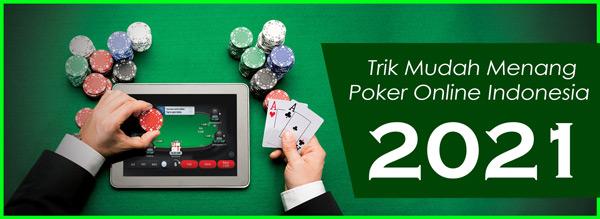 Trik Mudah Untuk Menang Poker Online