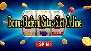 Cara Mendapatkan Bonus Referal Situs Slot Online